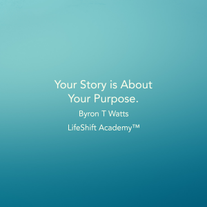 Your Story is About Your Purpose.